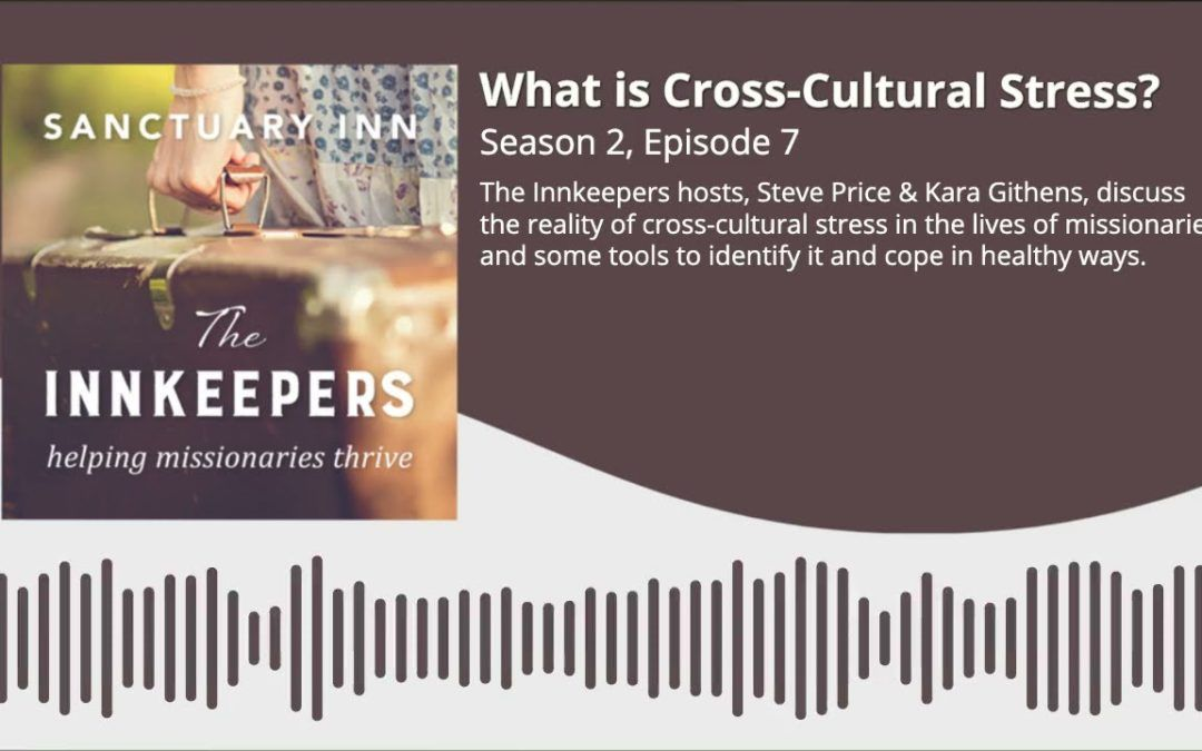 Innkeepers Podcast: What is Cross Cultural Stress? [Season 2, Episode 7]