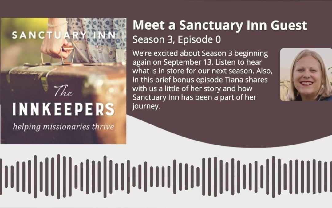Innkeepers Podcast: Meet a Sanctuary Inn Guest [Season 3, Episode 0]