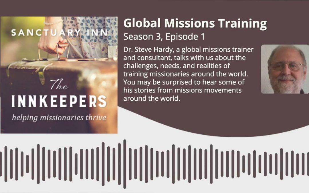 Innkeepers Podcast: Global Missions Training [Season 3, Episode 1]