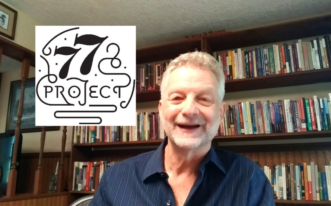 The chairman of our board shares about the 77 Project