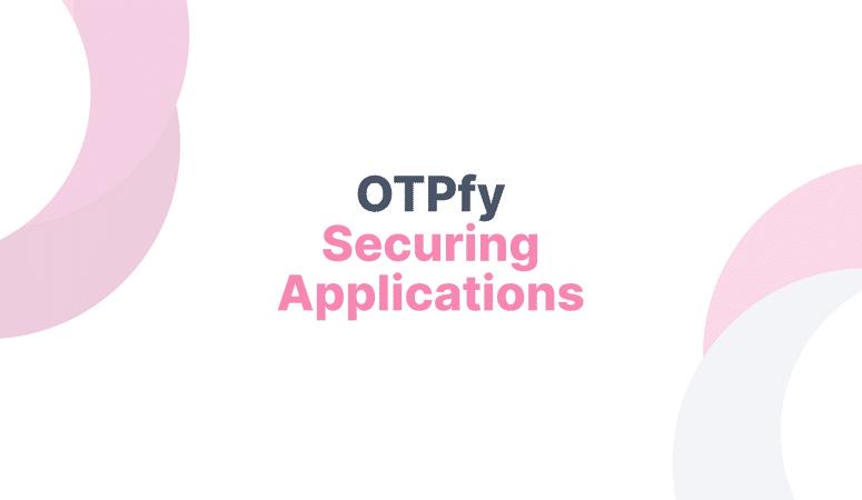 OTPfy