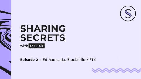 Sharing Secrets Ep. 2 - Ed Moncada