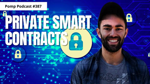 Private Smart Contracts: Pomp Podcast