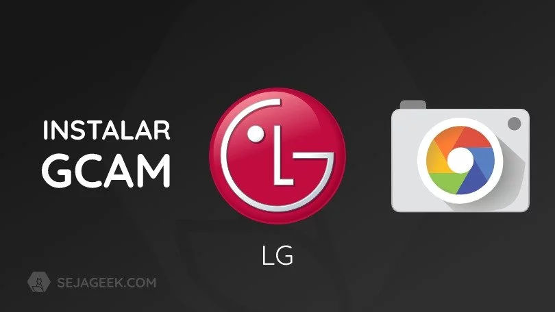 Como instalar a Google Camera no LG