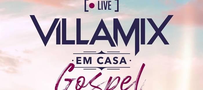 VillaMix em Casa Gospel: momentos de adoração e solidariedade dia 30 de maio as 15 horas