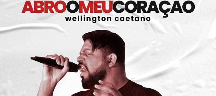 Wellington Caetano lança novo single - Abro o Meu Coração