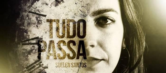 Suelen Santos lança seu segundo single - Tudo Passa