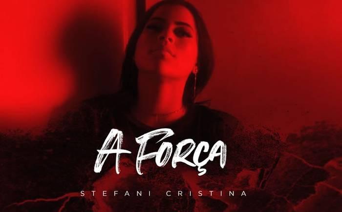 Stefani Cristina lança novo single e aborda o tema Depressão e ansiedade - A Força