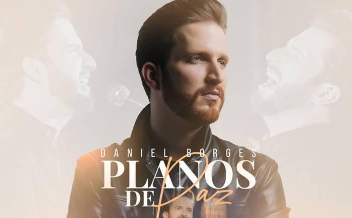 """Daniel Borges inicia sua trajetória na Graça Music com o single """"Planos de paz"""""""
