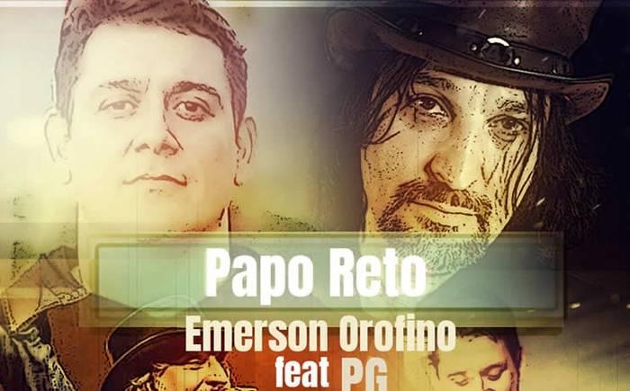 """Emerson Orofino lança a canção """"Papo Reto"""" com a participação de PG"""