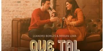 Leandro Borges lança single com participação de Midian Lima - Que Tal