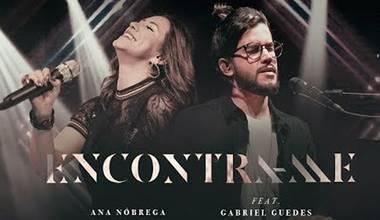 Ana Nóbrega lança clipe com participação de Gabirel Guedes - Encontra-me