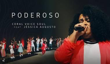 Coral Voice Soul lança clipe com participação de Jéssica Augusto - Poderoso