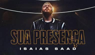 Isaias Saad lança novo clipe - Sua Presença