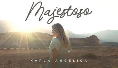 Karla Angélica lança novo clipe - Majestoso