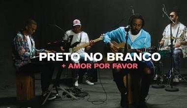 """Preto no Branco lança canção no formato Live - """"+ Amor Por Favor"""""""