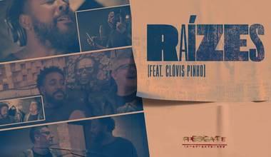 Resgate lança vídeo com participação de Clóvis Pinho - Raízes
