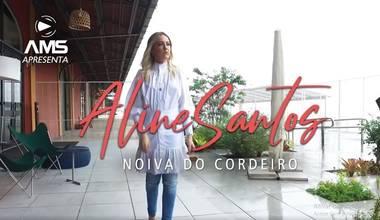 Aline Santos lança novo clipe - Noiva do Cordeiro