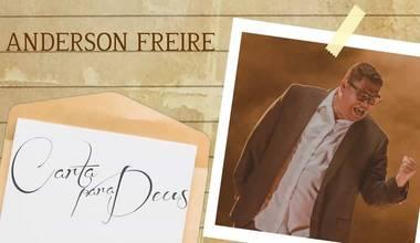 Anderson Freire lança novo clipe - Carta Para Deus