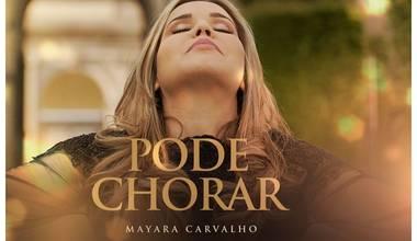 """Assista agora o clipe """"Pode Chorar"""" de Mayara Carvalho no YouTube"""