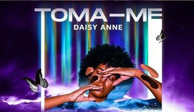 Daisy Anne lança lyric vídeo de seu novo single - Toma-me