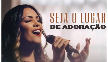 Heloísa Rosa lança novo single - Seja o Lugar de Adoração
