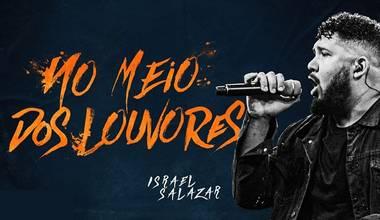 """Israel Salazar lança clipe """"No Meio dos Louvores"""""""