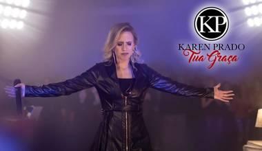 Karen Prado lança seu primeiro clipe - Tua Graça