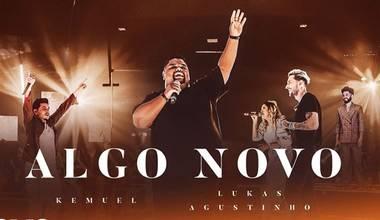 Kemuel lança single com participação de Lukas Agustinho - Algo Novo