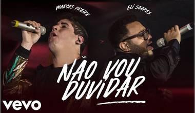 Marcos Freire lança single com participação de Eli Soares - Não Vou Duvidar