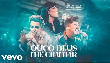 Marcos Freire lança single com participação de Fernanda Brum e Ludmila Ferber - Ouço Deus Me Chamar