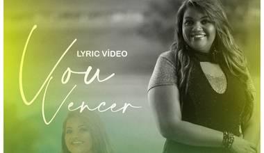 Michelly do Valle lança lyric video pela C1C2 com distribuição pela Universal Music - Vou Vencer