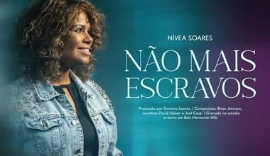 Nívea Soares lança novo clipe - Não Mais Escravos