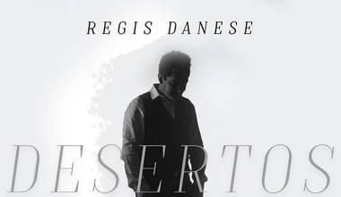Regis Danese lança novo single - Desertos