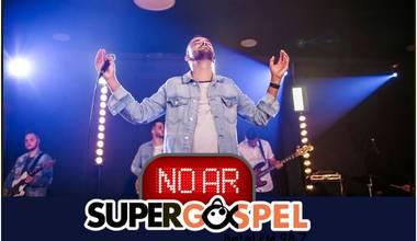 Supergospel atualiza sua playlist oficial com destaque para Leo Fonseca - Top Supergospel