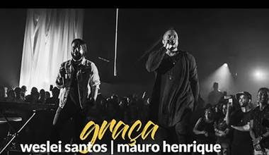 Weslei Santos lança clipe ao vivo com Mauro Henrique - Graça