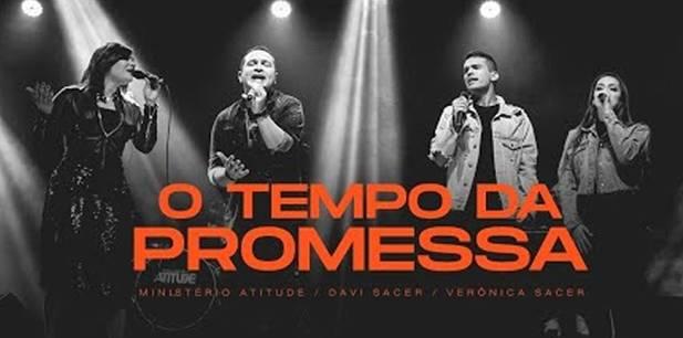 Ministério Atitude lança single com participação de Davi e Veronica Sacer - O Tempo Da Promessa