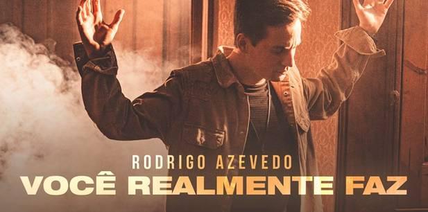 Rodrigo Azevedo lança clipe do seu primeiro single solo - Você Realmente Faz