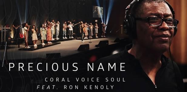 Coral Voice Soul lança clipe com participação de Ron Kenoly - Precious Name