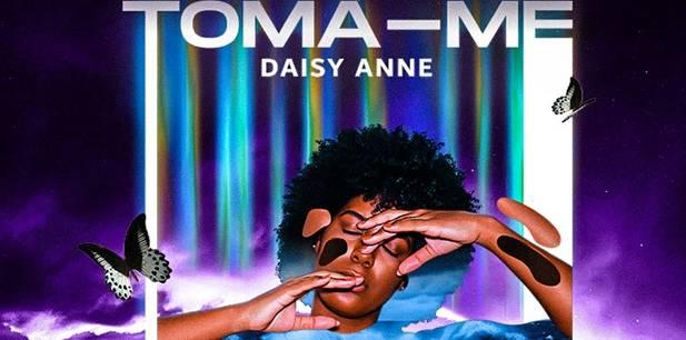Daisy Anne lança seu novo single - Toma-me