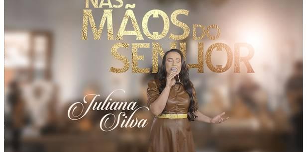 Juliana Silva lança álbum nas plataformas digitais - Nas Mãos do Senhor