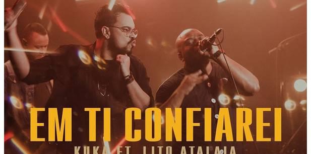 Kuka Santos lança single com participação de Lito Atalaia - Em Ti Confiarei