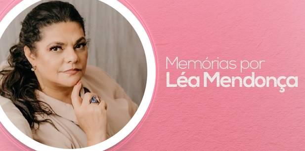 Memórias por Léa Mendonça - parte 4 - Ao cheiro das águas, brotará e dará seus ramos como planta nova