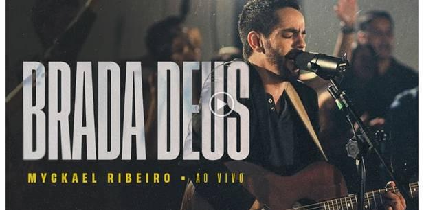 Myckael Ribeiro lança novo single - Brada Deus