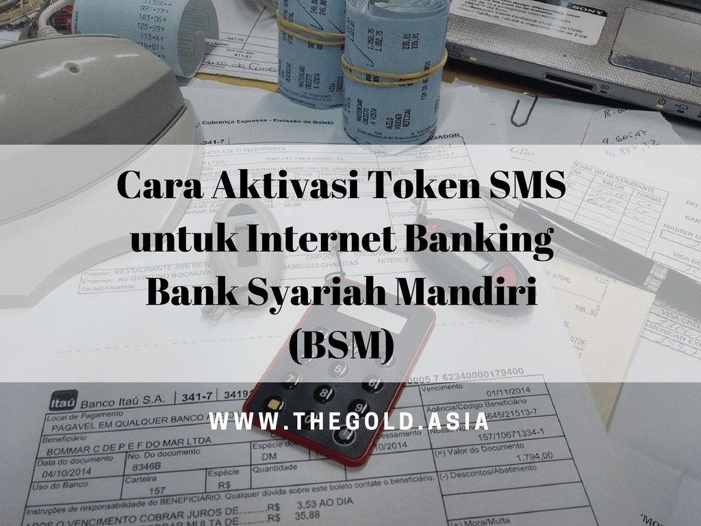 Cara Aktivasi Token SMS untuk Internet Banking Bank Syariah Mandiri (BSM)