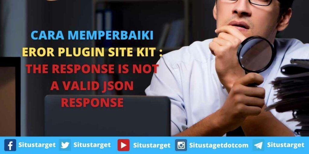 Cara Memperbaiki Eror Plugin Site Kit The response is not a valid JSON response