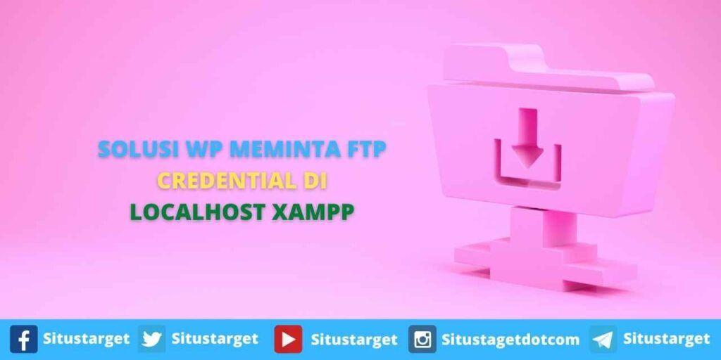 SOLUSI WP MEMINTA FTP CREDENTIAL DI LOCALHOST XAMPP