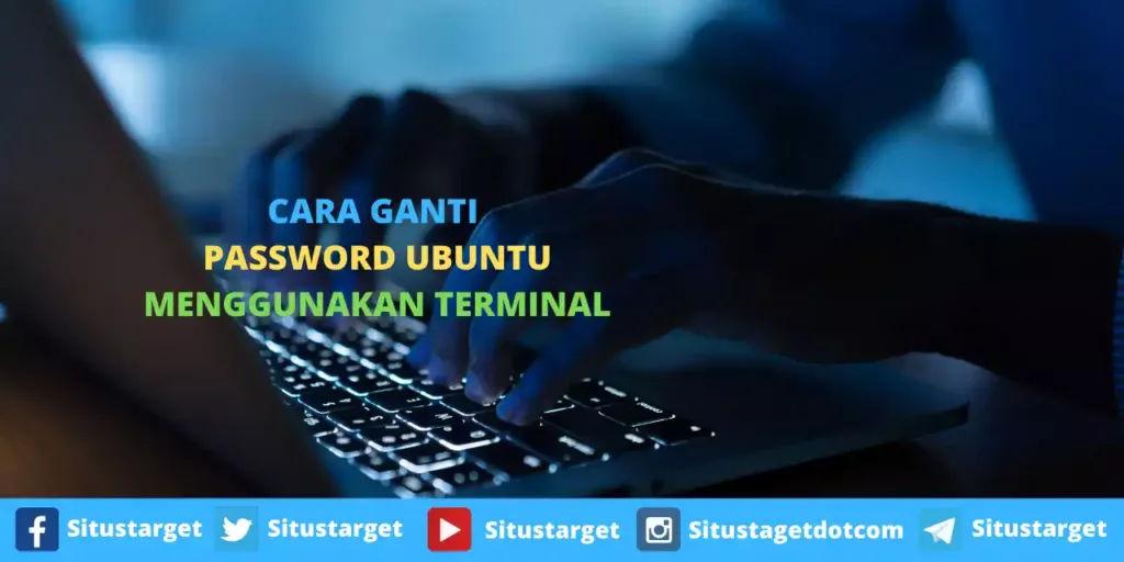 Cara Ganti Password Ubuntu Menggunakan Terminal