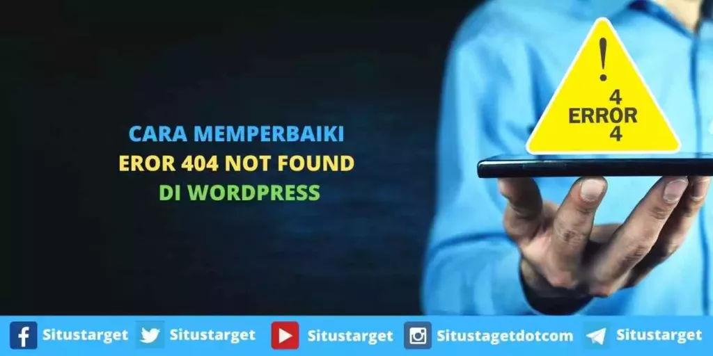 Cara Memperbaiki Eror 404 Not Found Di WordPress