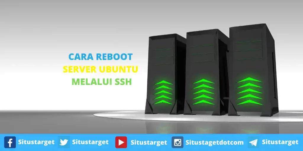 Cara mudah melakukan reboot server Ubuntu menggunakan terminal maupun SSH